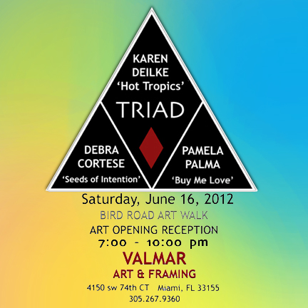 TRIAD #2 opens June 16th a VALMAR Art, Bird Road Art Walk, Miami, FL